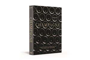 Champagne: The Essential Guide to the Wine Producers, and Terroirs of the Iconic Region